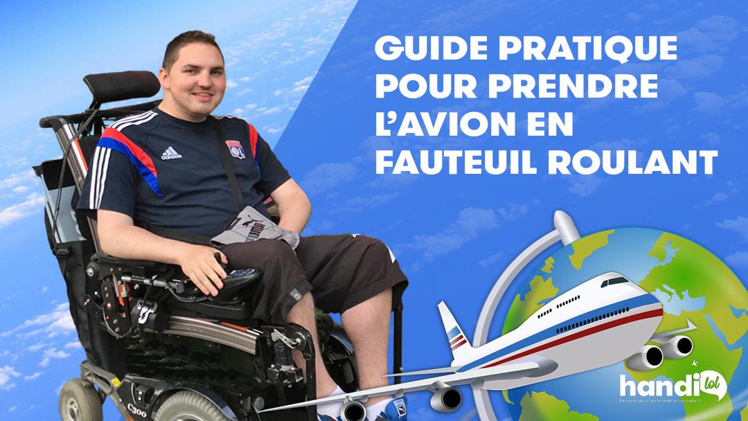 Comment prendre l'avion en fauteuil roulant : notre guide complet !